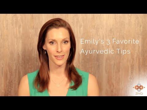 Emily's 3 Favorite Ayurvedic Tips - Ziva Meditation