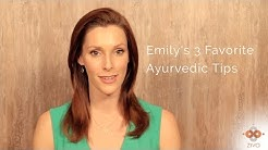 Emily's 3 Favorite Ayurvedic Tips - Ziva Meditation