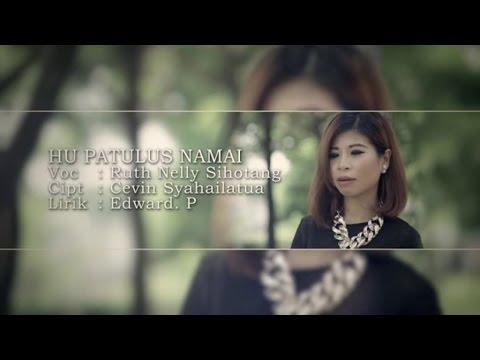 Ruth Nelly Sihotang - HU PATULUS NAMAI (Official Music Video)