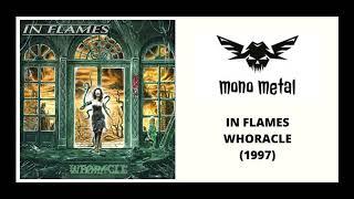 In Flames - Whoracle (Reissue 2002) Full Album   Mono Metal