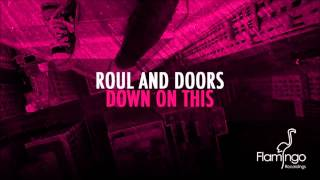 Roul and Doors - Down On This (Original Mix) [Flamingo Recordings]