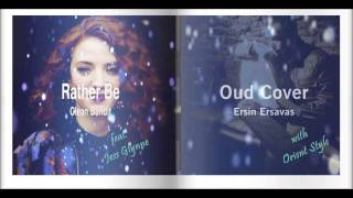 Clean Bandit feat Jess Glynne - Rather Be & Oud (Orient) Cover (by Ersin Ersavas)