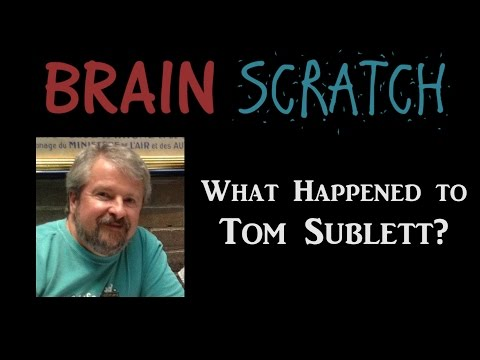 BrainScratch: What Happened To Tom Sublett?