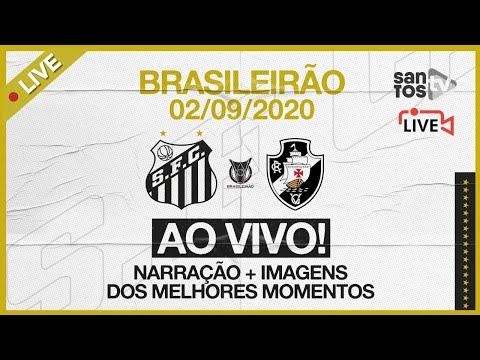 🔴 AO VIVO: SANTOS 2 X 2 VASCO | BRASILEIRÃO (02/09/20)