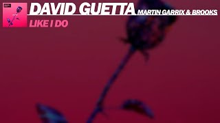 David Guetta, Martin Garrix & Brooks - Like I Do (Extended Mix)