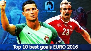 Top 10 best goals EURO 2016 • Лучшие голы ЕВРО 2016