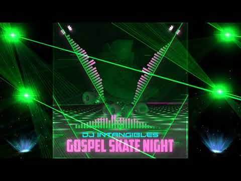 Gospel Skate Night (DJ Intangibles)
