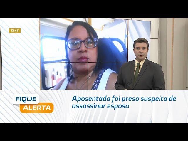 Aposentado foi preso suspeito de assassinar esposa no Benedito Bentes