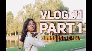 VLOG 1 Shanghai China 2017 PART1