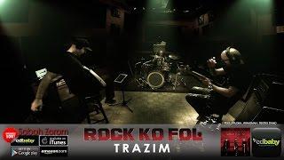 ROCK KO FOL - TRAZIM (Album : Sabah Zorom) 4K