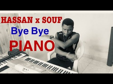 HASSAN Ft SOUF - BYE BYE || PIANO COVER