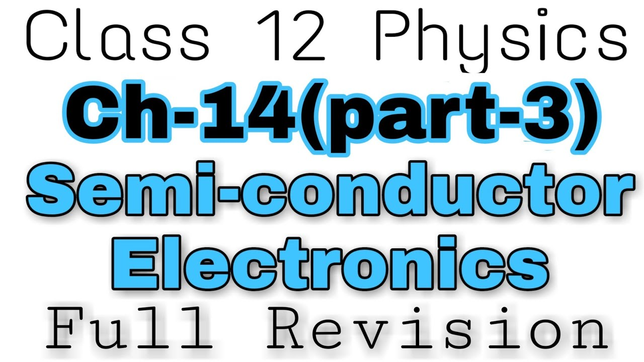 Class 12 Physics chapter 14 | full revision| logic gates, optoelectronic  devices  Blue sky pcm