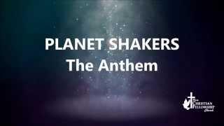 The Anthem - PlanetShakers - Lyrics