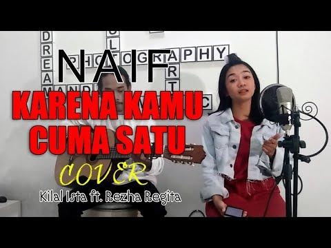 Naif - Karena Kamu Cuma Satu (Cover Live Record by : Rezha Regita ft Kilal Ista)