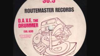 Routemaster Records 30.3 , Dave The Drummer , Evil Acid