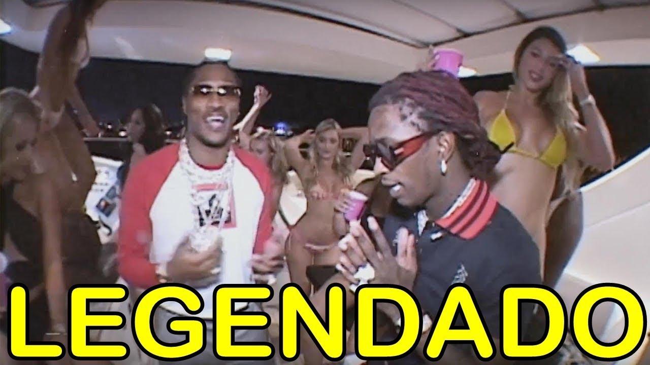 Young Thug - Relationship feat. Future Legendado
