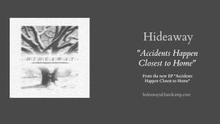 Hideaway- Accidents Happen Closest to Home (mp3)