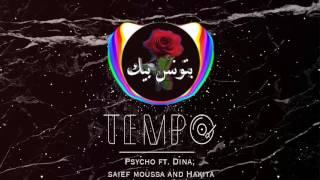 Batwanes Beek - Psycho Ft. Dina, Saief & Hakita   TEMPO