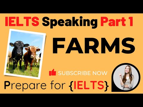 IELTS Speaking Part 1 - Farms (2021 Topic)