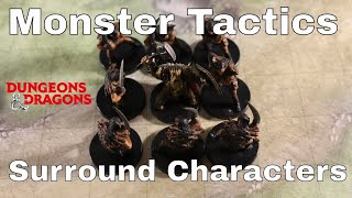 D&D (5e): Monster Tactics, Surround Player Characters