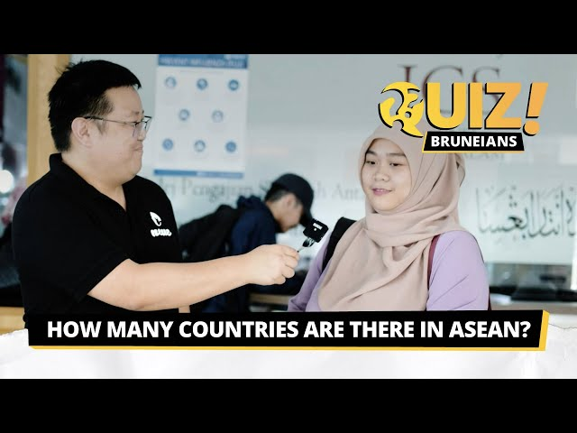 Quiz Bruneians: How many countries are there in ASEAN?