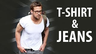 How To Look Good in a T-Shirt and Jeans | Easy & Casual Men