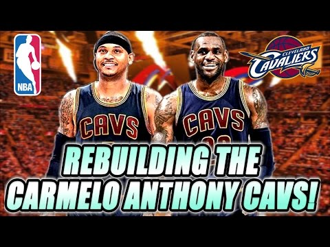 Rebuilding The Carmelo Anthony Cleveland Cavaliers! NBA 2K17 MY LEAGUE