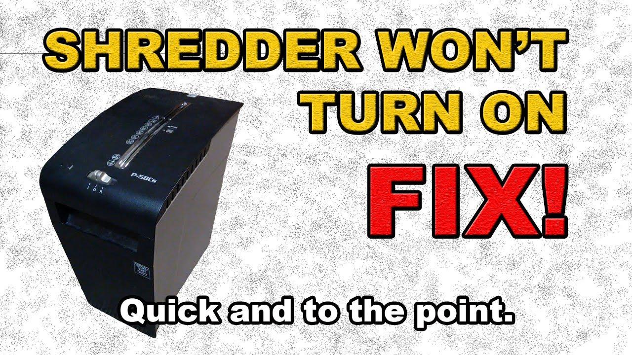 Shredder wont turn on FIX! - YouTube