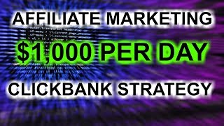 MAKE MONEY WITH CLICKBANK AFFILIATE MARKETING - $1000 PER DAY