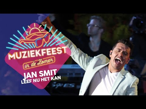 Jan Smit - Leef nu het kan | Muziekfeest in de Zomer