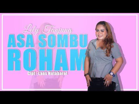 ASA SOMBU ROHAM (Official Music Video) - Lely Tanjung