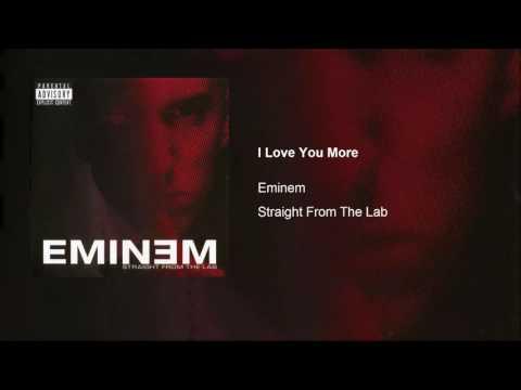 Eminem  I Love You More