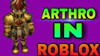 How To Get Arthro In Roblox And How It Works.