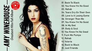 Amy Winehouse Greatest Hits Full - The Best Of Amy Winehouse - Amy Winehouse Collection 2021