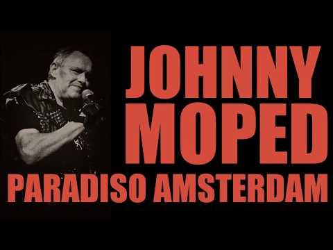 JOHNNY MOPED - PARADISO AMSTERDAM