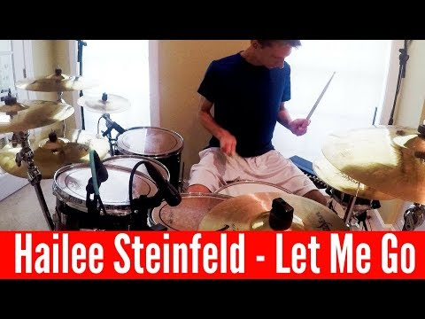 Hailee Steinfeld & Alesso (ft. FGL & watt) - Let Me Go (Drum Cover)