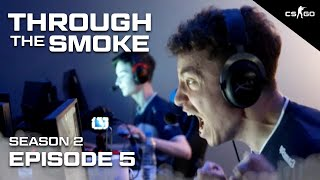 The CSGO Juggernaut Has Arrived! - Through The Smoke | S2 E5