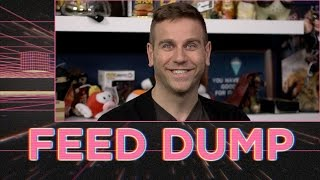 Feed Dump 254 - You Think You Know a Guy