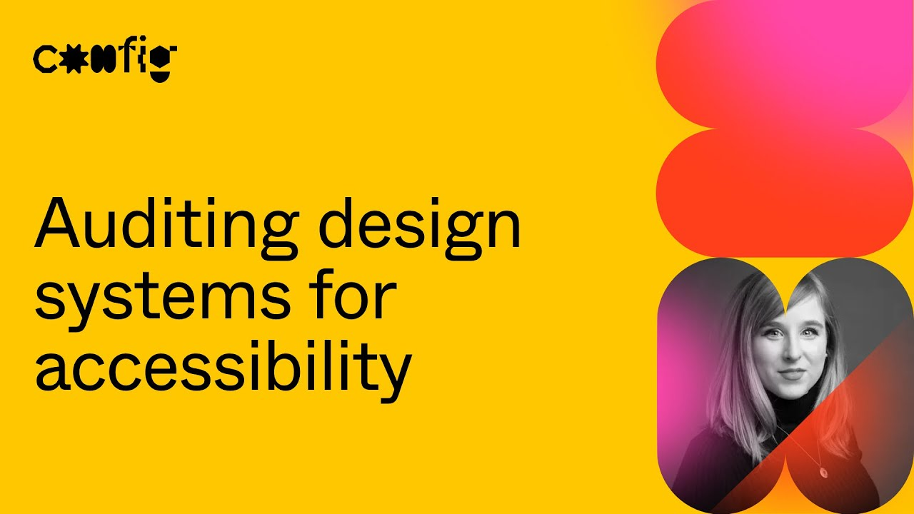 Auditing Design Systems for Accessibility - Anna Cook (Config 2021)