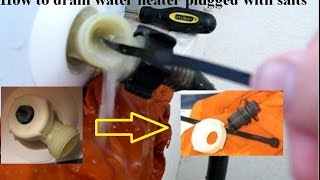 How to drain water heater that is plugged with salts and needs a flush