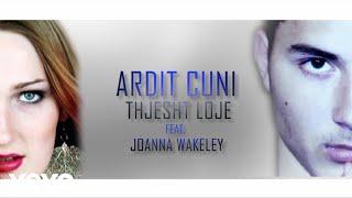 Ardit Cuni ft. Joanna Wakeley - Thjesht Loje