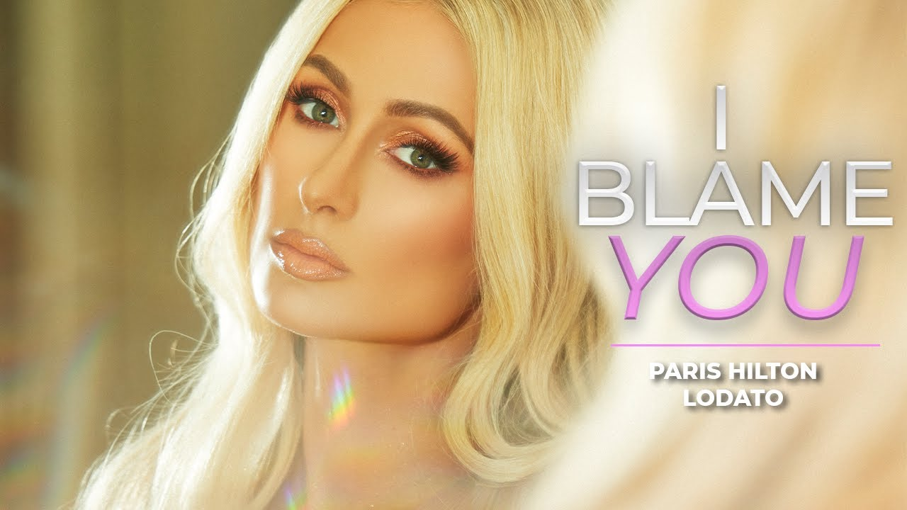 "Paris Hilton's Latest Single ""I Blame You"""