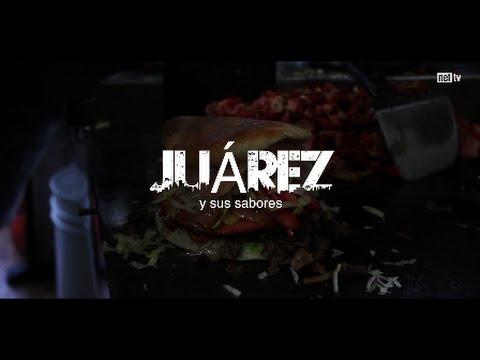 Juárez y sus sabores (1ra. Parte)