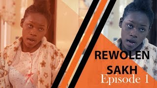 """Série—Rewolen Sakh """"Episode 1"""""""