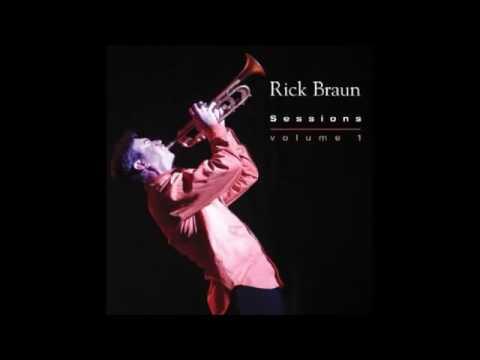 Rick Braun Sessions Vol 1