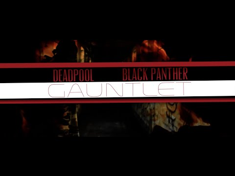 Deadpool & Black Panther: The Gauntlet - free (Fan Film)