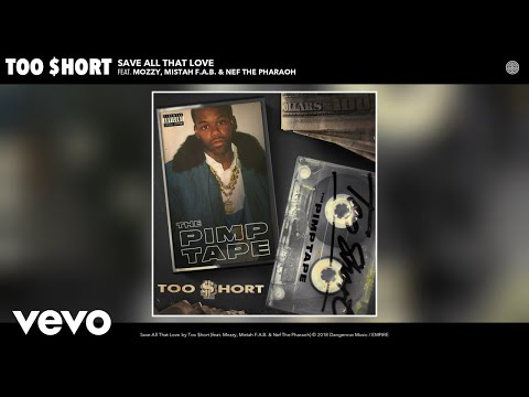 Too $hort - Save All That Love (Audio) ft. Mozzy, Mistah F.A.B., Nef The Pharaoh Mp3