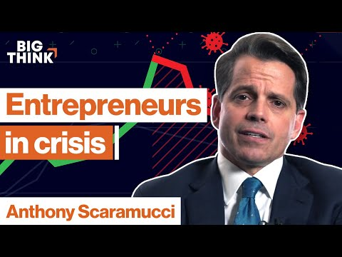 Reality check for entrepreneurs in crisis | Anthony Scaramucci | Big Think