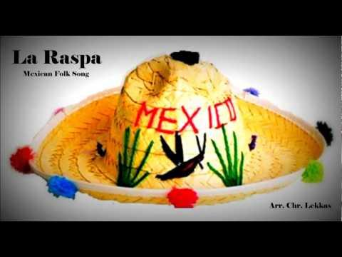 La Raspa Mexican Folk Song Arr. Chr. Lekkas