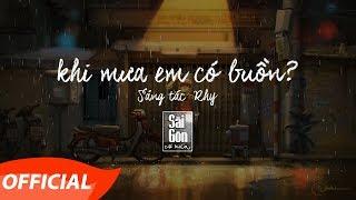 Khi Mưa Em Có Buồn   Rhy   Official Audio - Lyrics Video